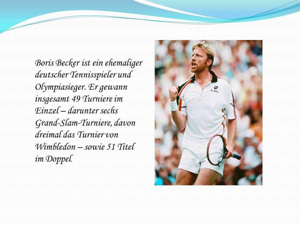 Boris Becker ist ein ehemaliger deutscher Tennisspieler und Olympiasieger.