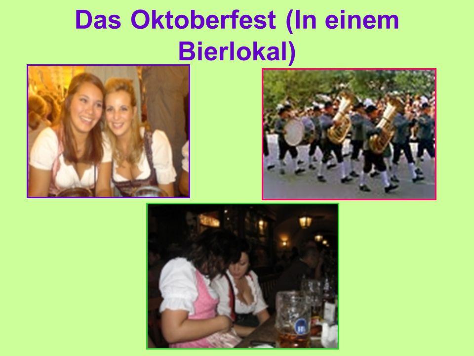 Das Oktoberfest (In einem Bierlokal)
