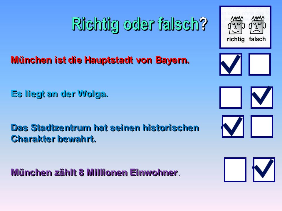 Richtig oder falsch München ist die Hauptstadt von Bayern.