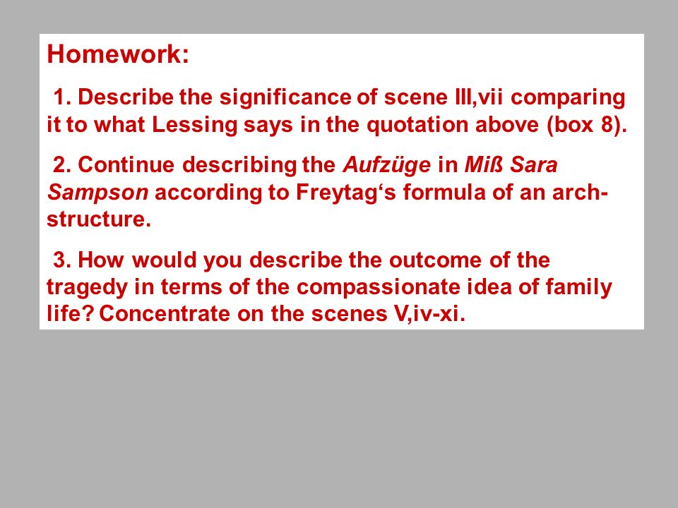 Homework: 1. Describe the significance of scene III,vii comparing it to what Lessing says in the quotation above (box 8).