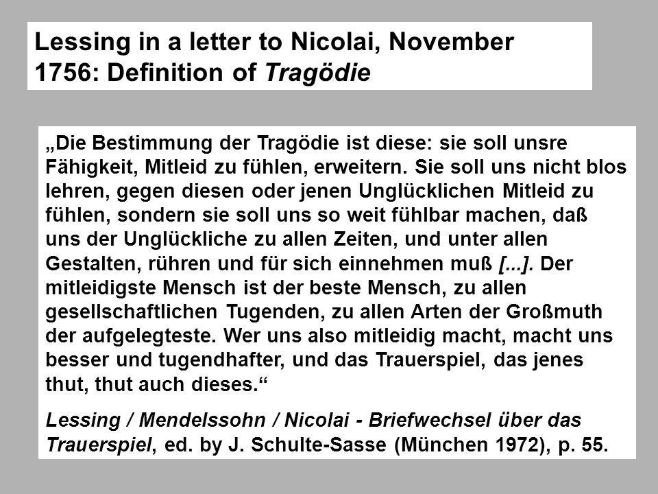 Lessing in a letter to Nicolai, November 1756: Definition of Tragödie