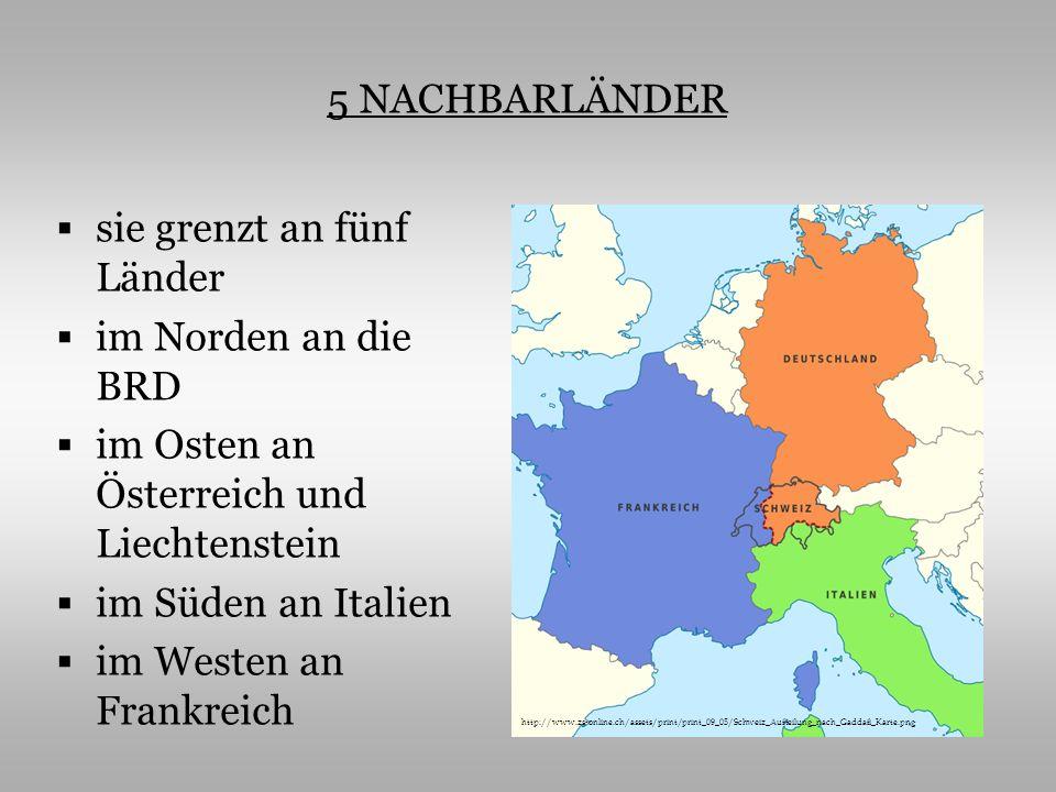sie grenzt an fünf Länder im Norden an die BRD