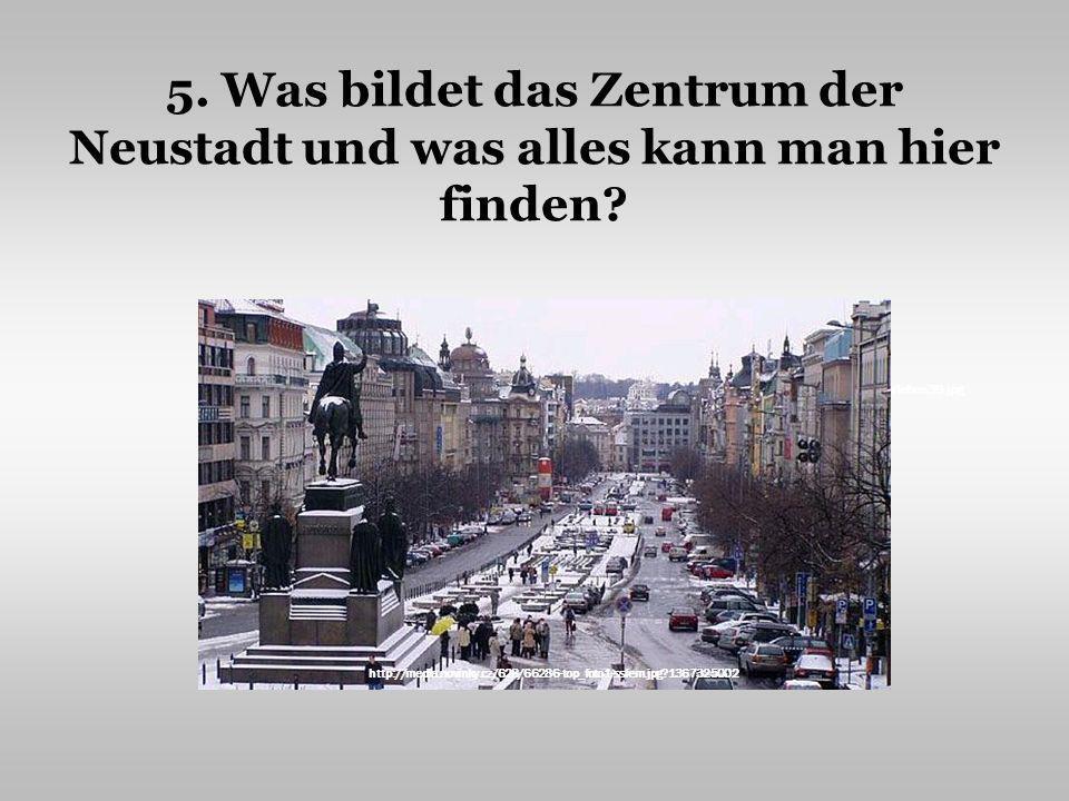 5. Was bildet das Zentrum der Neustadt und was alles kann man hier finden