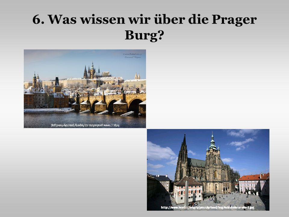 6. Was wissen wir über die Prager Burg