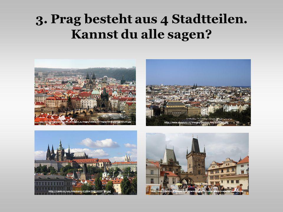 3. Prag besteht aus 4 Stadtteilen. Kannst du alle sagen