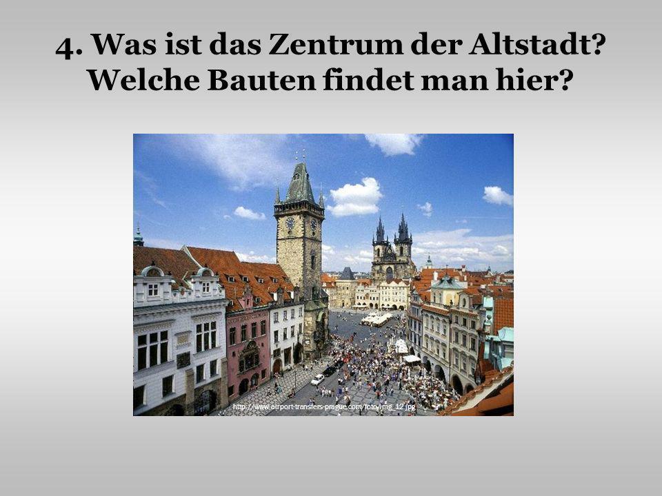 4. Was ist das Zentrum der Altstadt Welche Bauten findet man hier