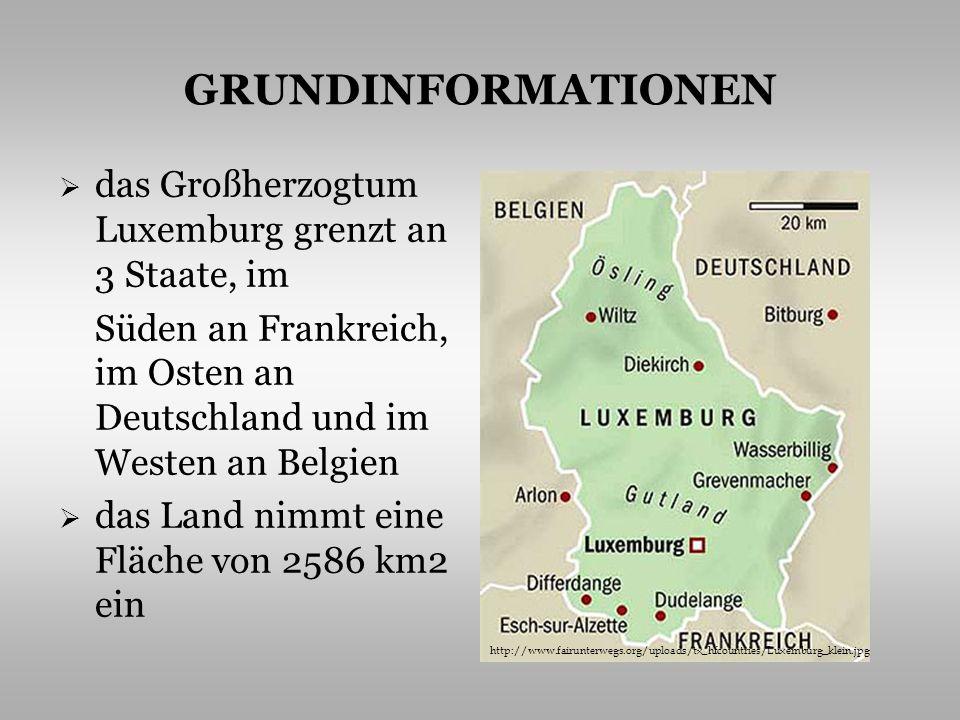 GRUNDINFORMATIONEN das Großherzogtum Luxemburg grenzt an 3 Staate, im