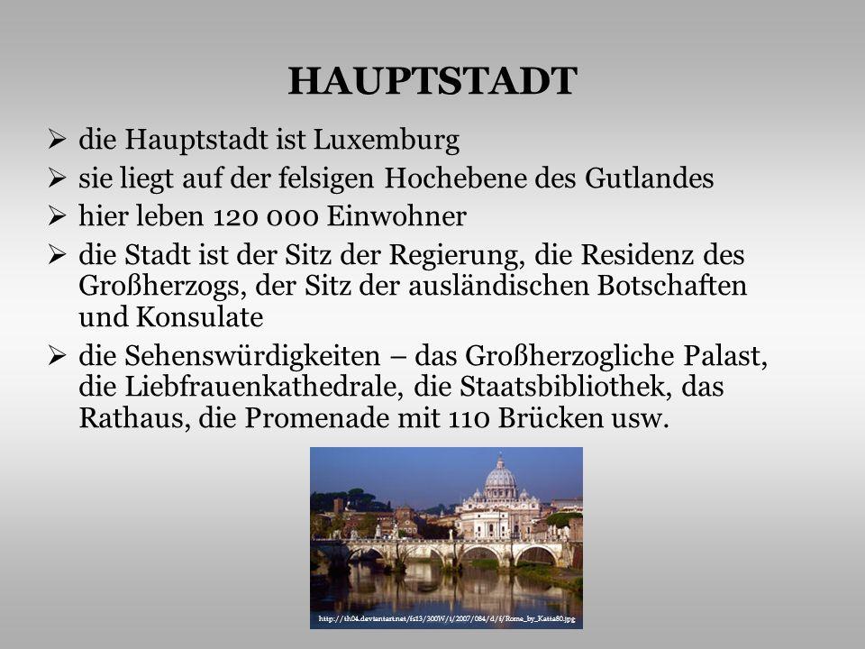 HAUPTSTADT die Hauptstadt ist Luxemburg
