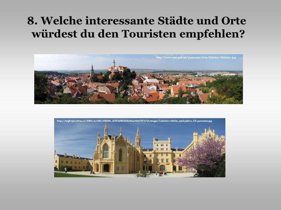 8. Welche interessante Städte und Orte