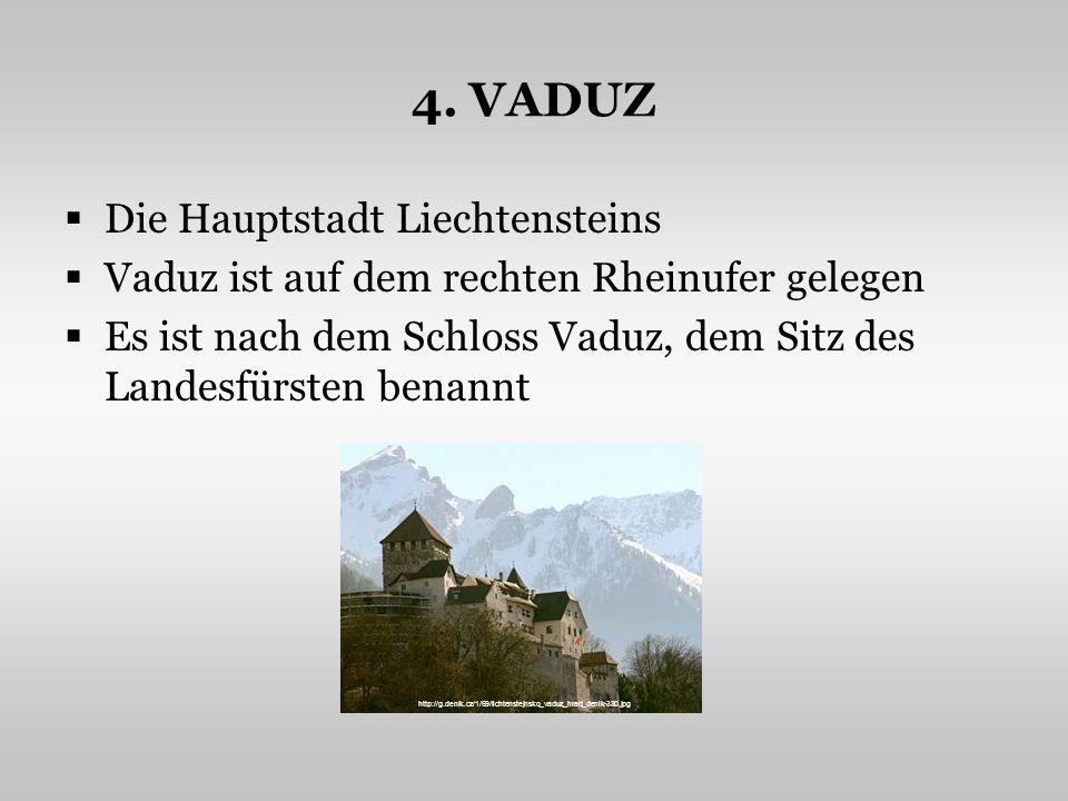 4. VADUZ Die Hauptstadt Liechtensteins