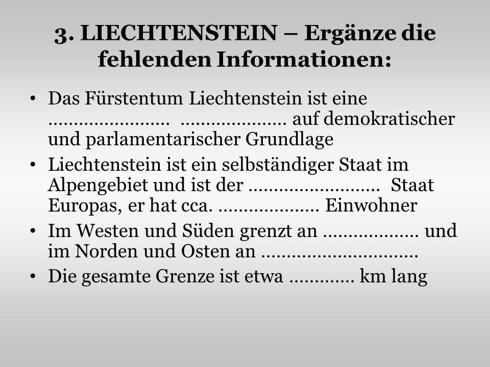 3. LIECHTENSTEIN – Ergänze die fehlenden Informationen: