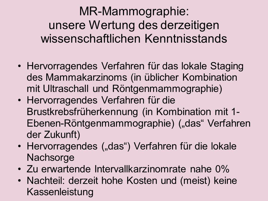 MR-Mammographie: unsere Wertung des derzeitigen wissenschaftlichen Kenntnisstands