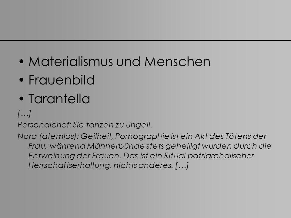 Materialismus und Menschen Frauenbild Tarantella