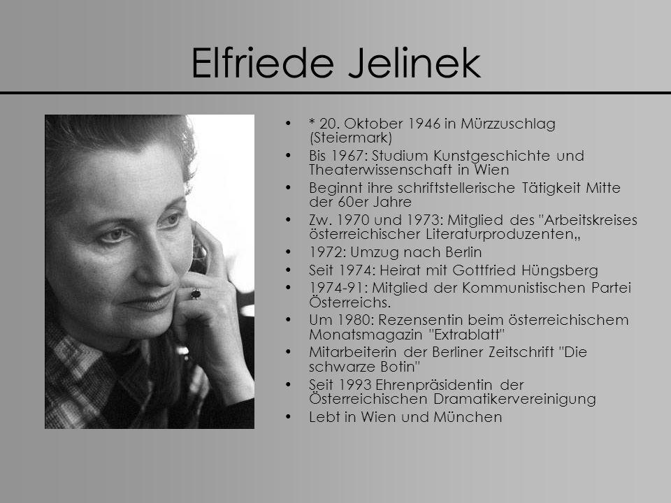 Elfriede Jelinek * 20. Oktober 1946 in Mürzzuschlag (Steiermark)