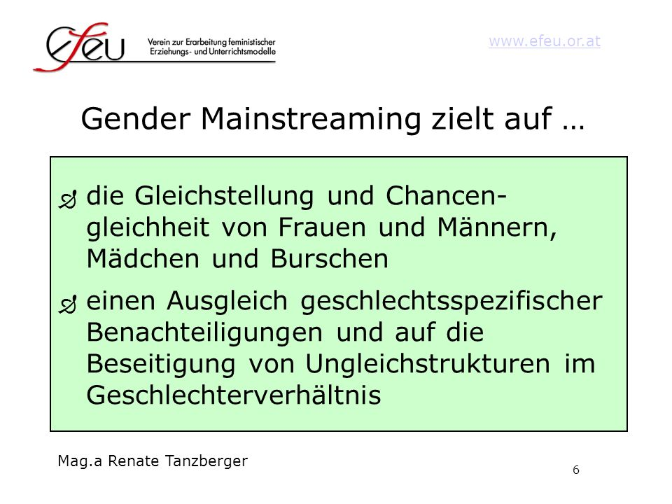 Gender Mainstreaming zielt auf …
