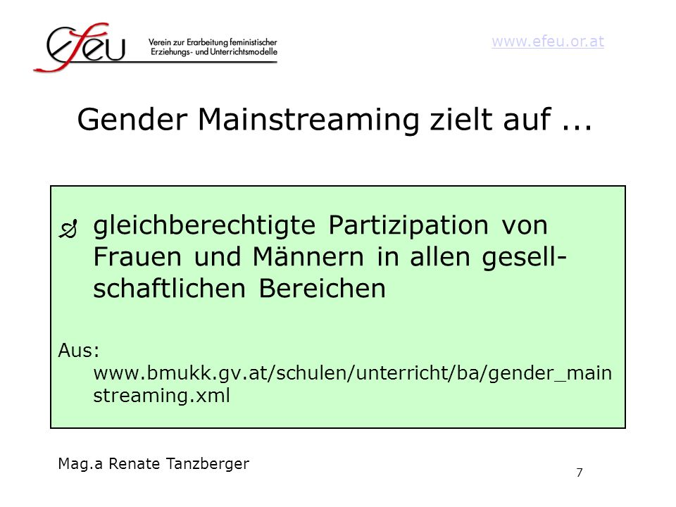 Gender Mainstreaming zielt auf ...