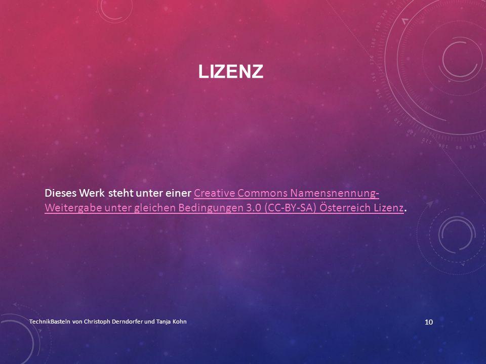 Lizenz Dieses Werk steht unter einer Creative Commons Namensnennung- Weitergabe unter gleichen Bedingungen 3.0 (CC-BY-SA) Österreich Lizenz.