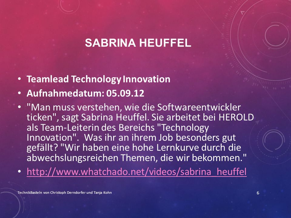Sabrina Heuffel Teamlead Technology Innovation Aufnahmedatum: 05.09.12