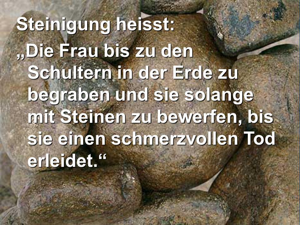Steinigung heisst:
