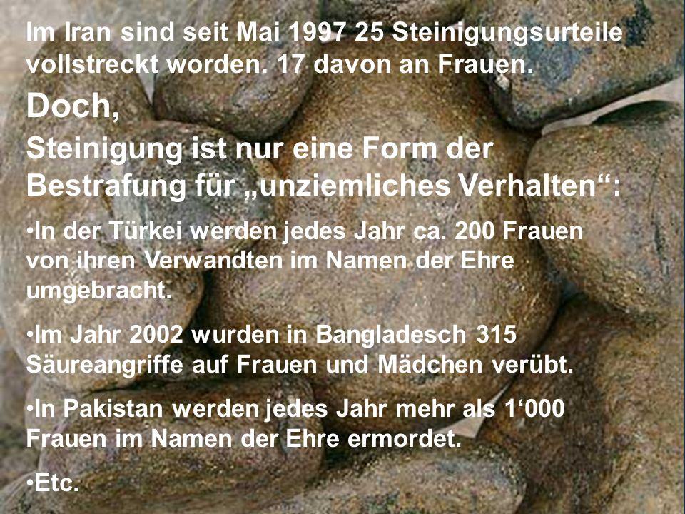 Im Iran sind seit Mai 1997 25 Steinigungsurteile vollstreckt worden