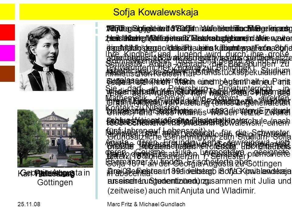 Sofja Kowalewskaja 1850 Sofja wird als zweite Tochter eines zaristischen Offiziers in Moskau geboren.