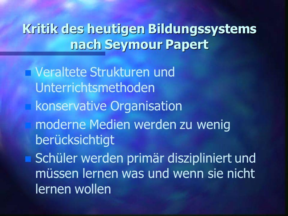 Kritik des heutigen Bildungssystems nach Seymour Papert