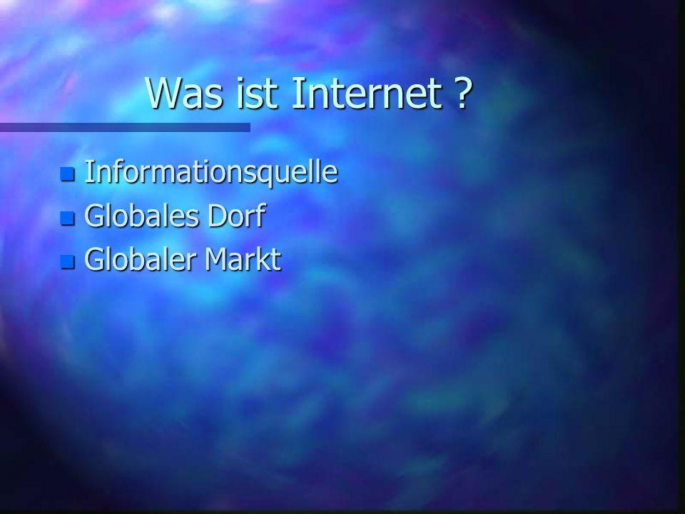 Was ist Internet Informationsquelle Globales Dorf Globaler Markt