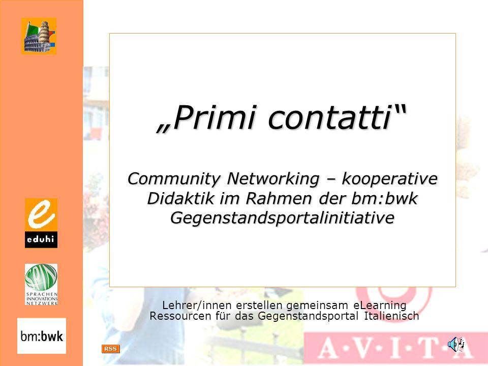 """Primi contatti Community Networking – kooperative Didaktik im Rahmen der bm:bwk Gegenstandsportalinitiative"