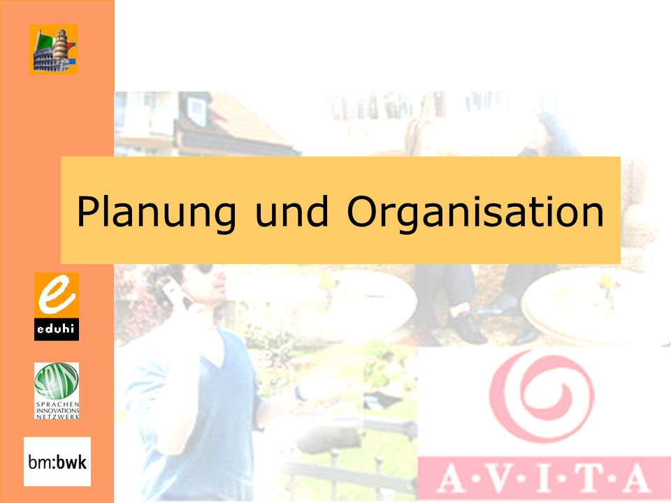 Planung und Organisation