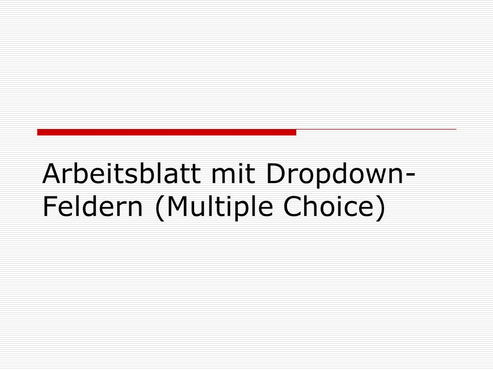 Arbeitsblatt mit Dropdown-Feldern (Multiple Choice)