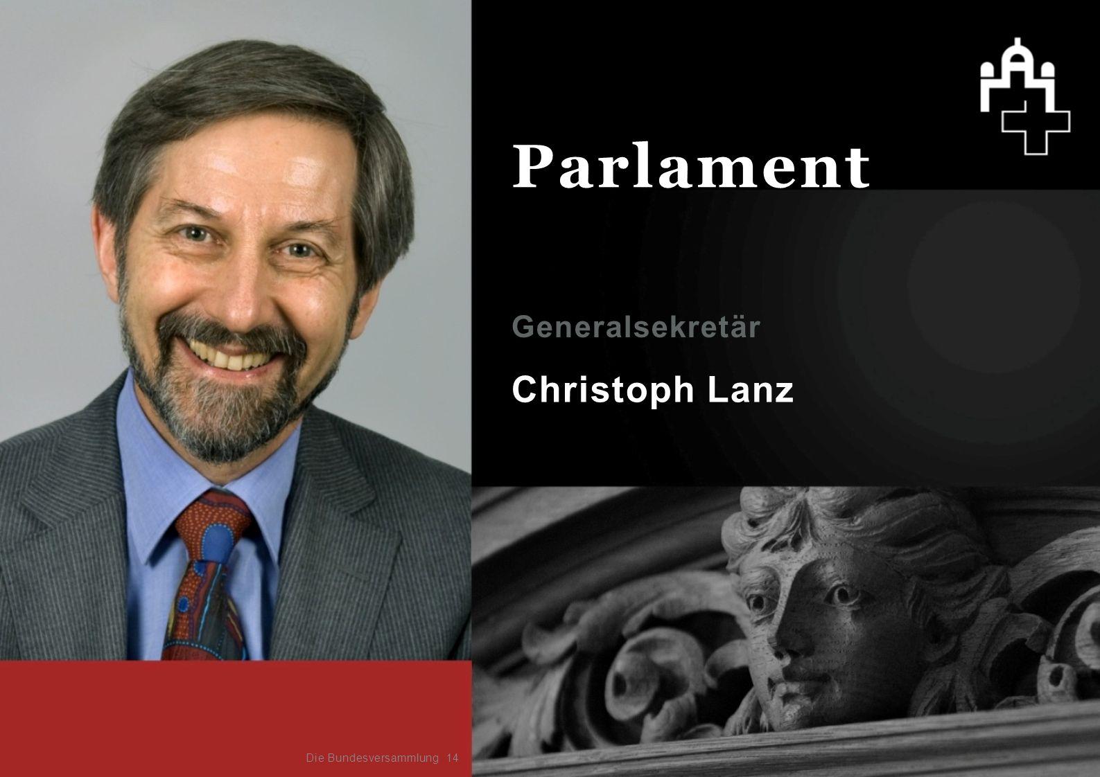 Parlament Generalsekretär Christoph Lanz Die Bundesversammlung