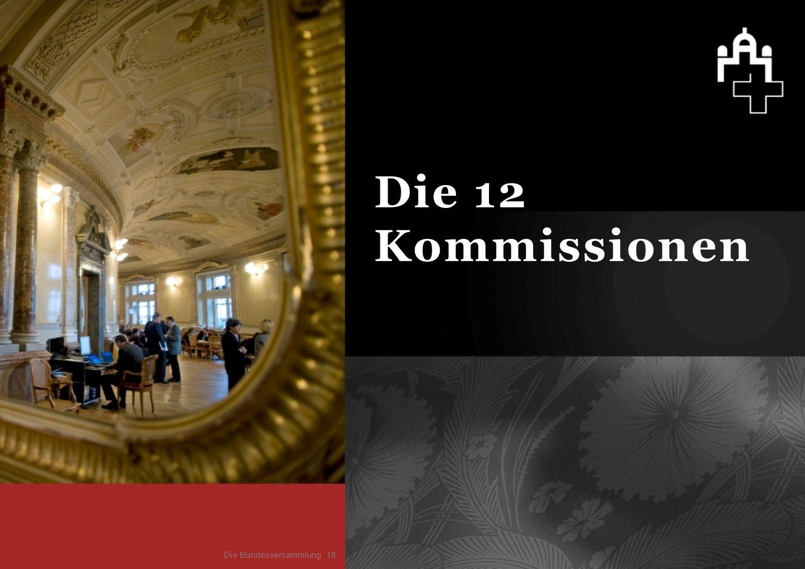 Die 12 Kommissionen Die Bundesversammlung