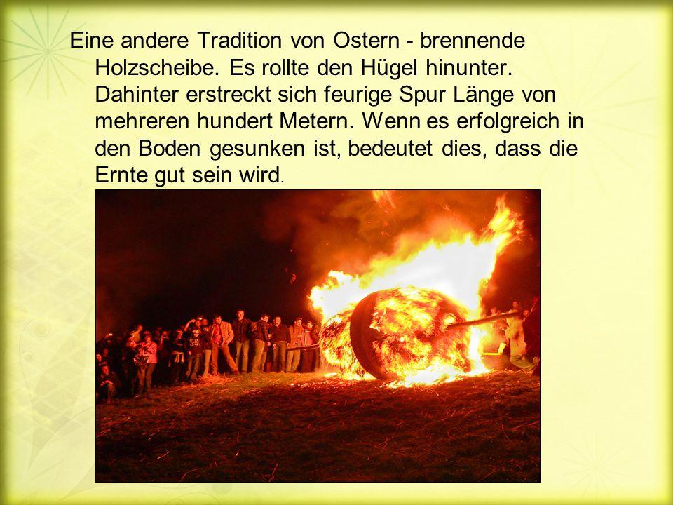 Eine andere Tradition von Ostern - brennende Holzscheibe