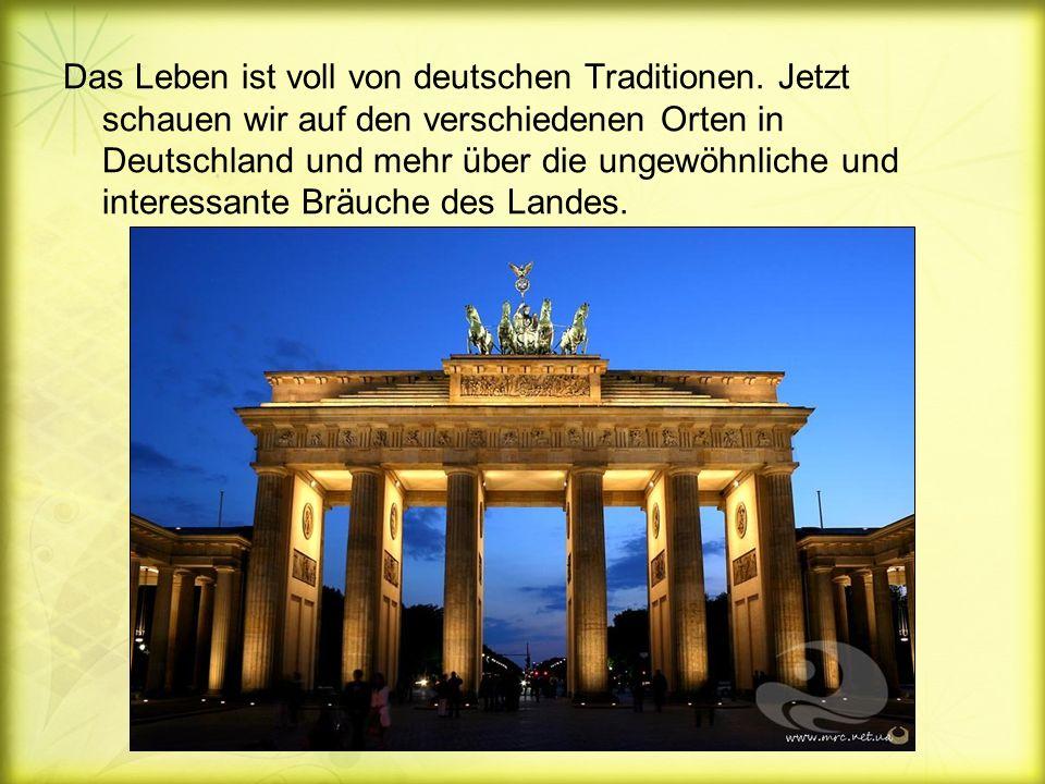 Das Leben ist voll von deutschen Traditionen