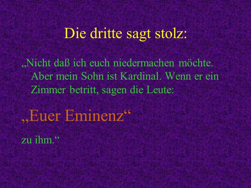 """""""Euer Eminenz Die dritte sagt stolz:"""
