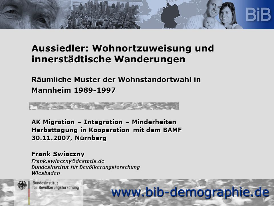 Aussiedler: Wohnortzuweisung und innerstädtische Wanderungen Räumliche Muster der Wohnstandortwahl in Mannheim 1989-1997