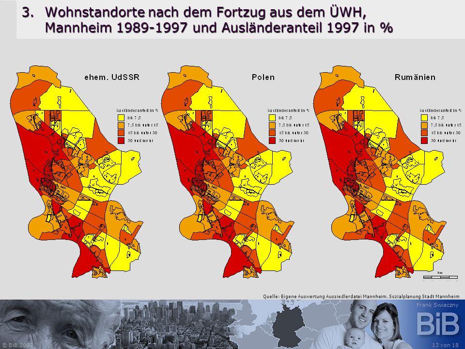 Wohnstandorte nach dem Fortzug aus dem ÜWH, Mannheim 1989-1997 und Ausländeranteil 1997 in %