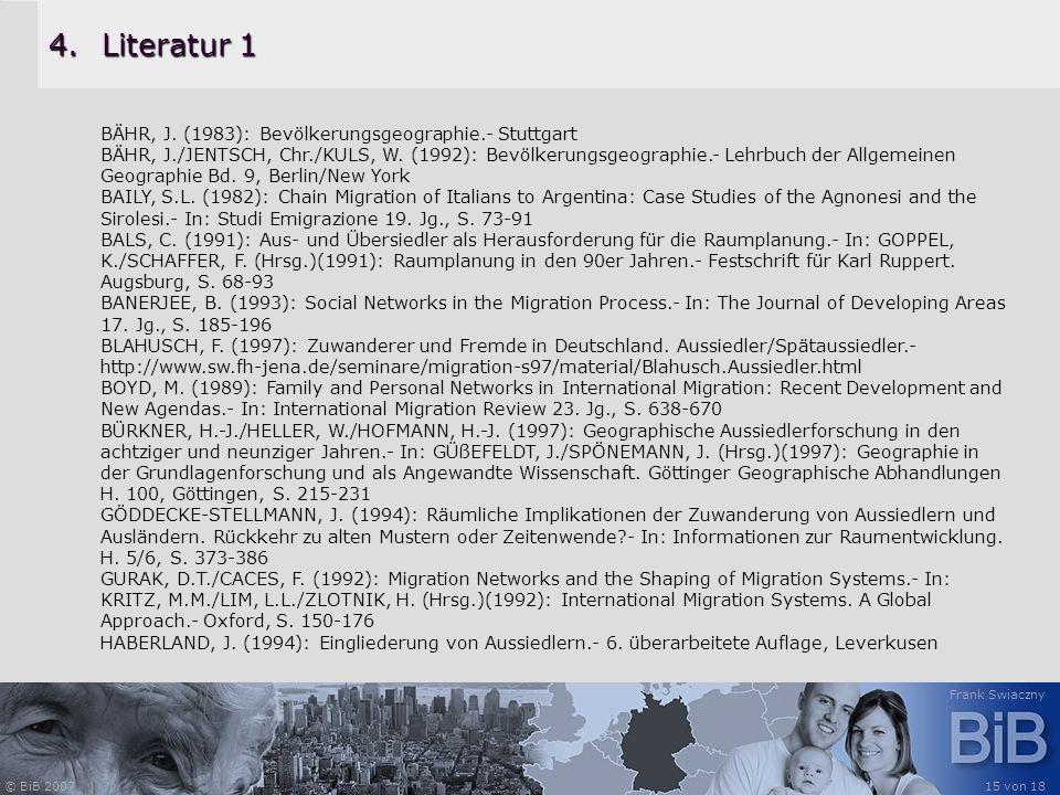 Literatur 1 BÄHR, J. (1983): Bevölkerungsgeographie.- Stuttgart