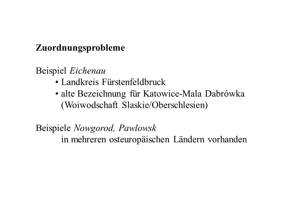 Zuordnungsprobleme Beispiel Eichenau. Landkreis Fürstenfeldbruck. alte Bezeichnung für Katowice-Mala Dabrówka.