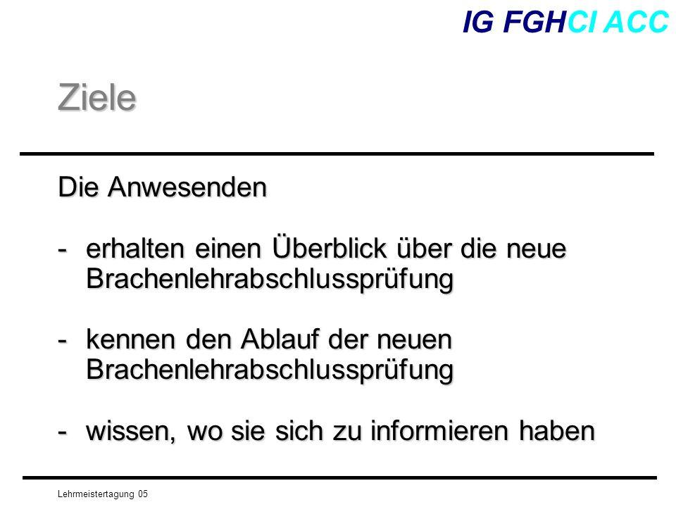Ziele IG FGHCI ACC Die Anwesenden