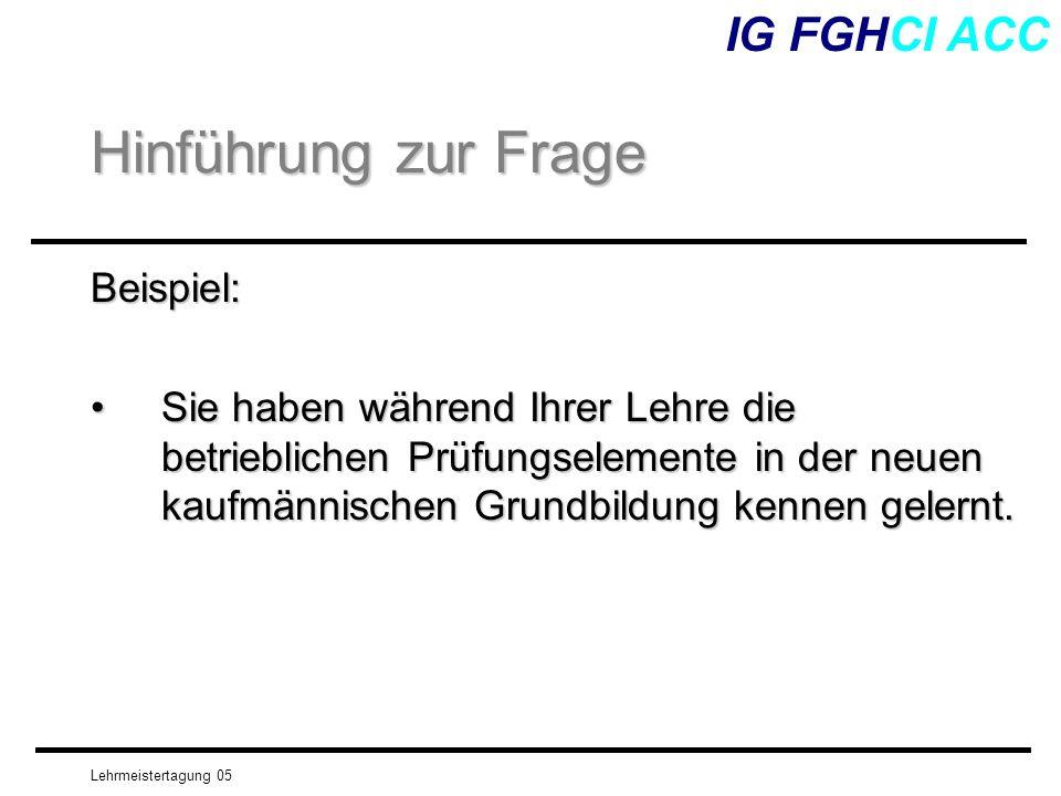 Hinführung zur Frage IG FGHCI ACC Beispiel: