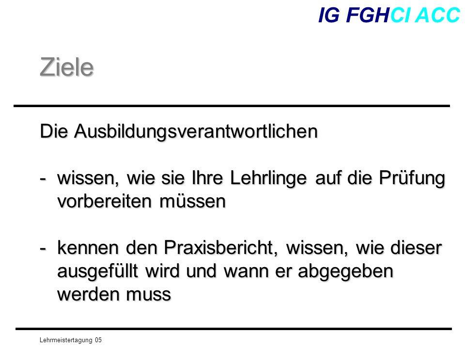 Ziele IG FGHCI ACC Die Ausbildungsverantwortlichen