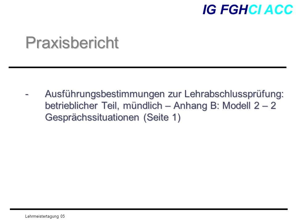 Praxisbericht IG FGHCI ACC