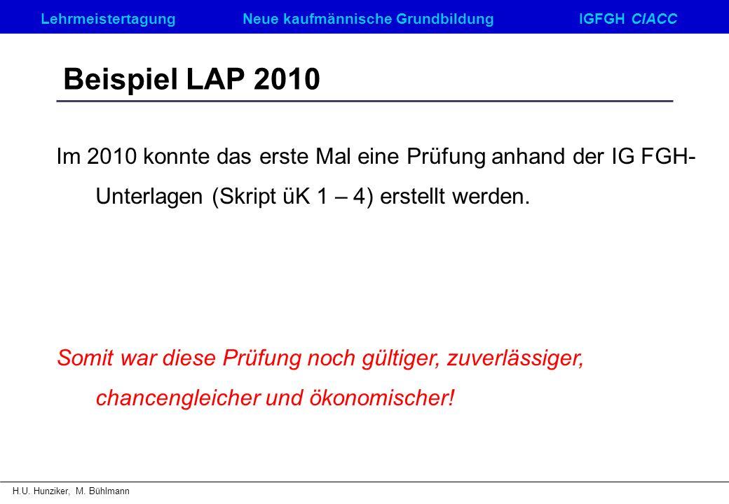 Beispiel LAP 2010 Im 2010 konnte das erste Mal eine Prüfung anhand der IG FGH-Unterlagen (Skript üK 1 – 4) erstellt werden.