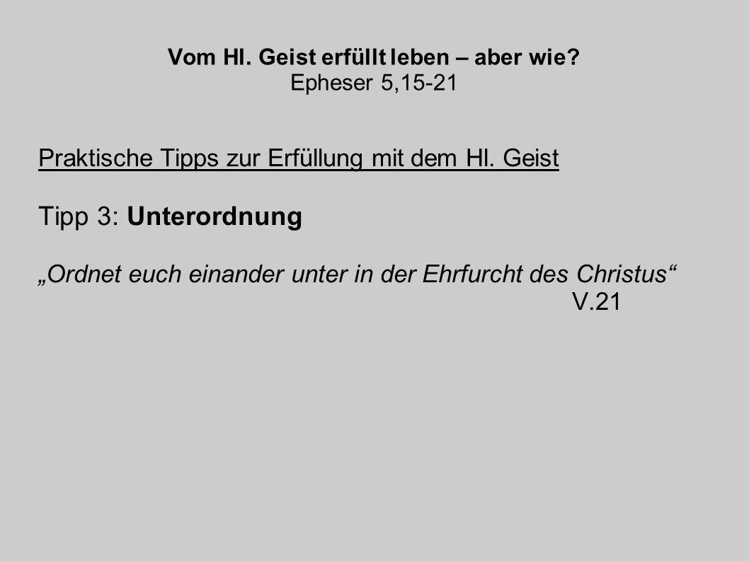 Vom Hl. Geist erfüllt leben – aber wie Epheser 5,15-21