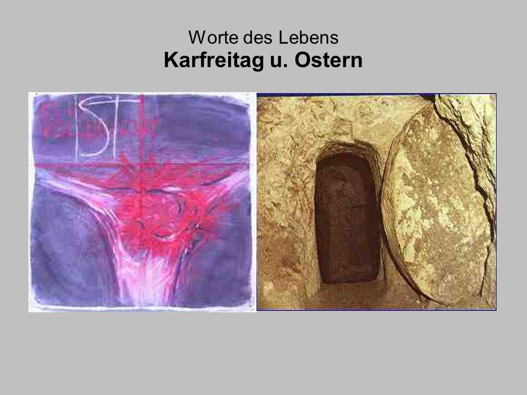 Worte des Lebens Karfreitag u. Ostern