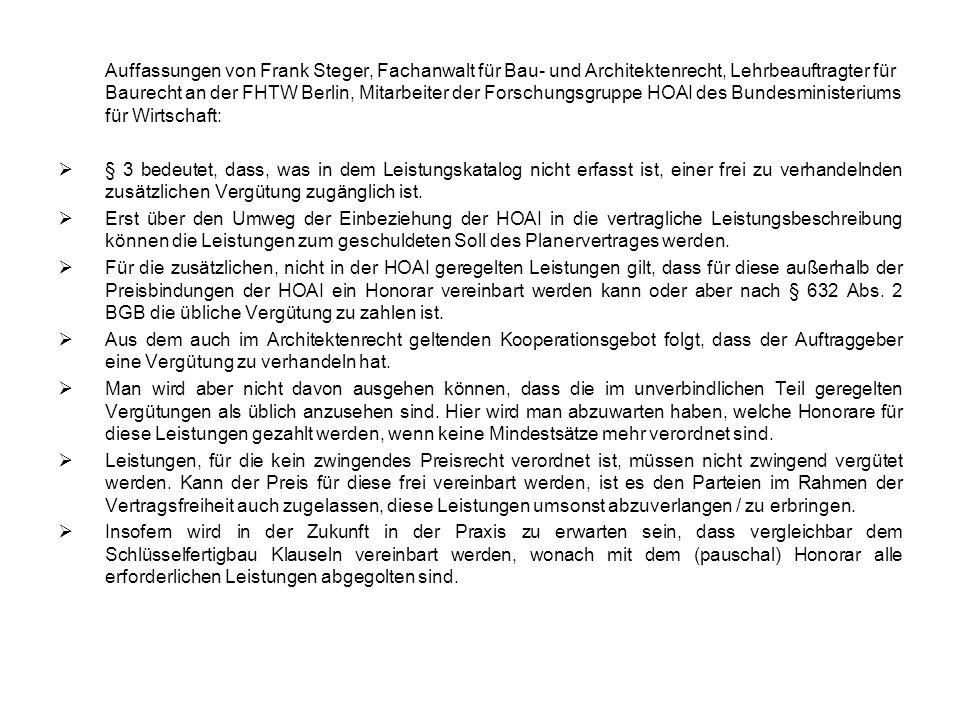 Auffassungen von Frank Steger, Fachanwalt für Bau- und Architektenrecht, Lehrbeauftragter für Baurecht an der FHTW Berlin, Mitarbeiter der Forschungsgruppe HOAI des Bundesministeriums für Wirtschaft: