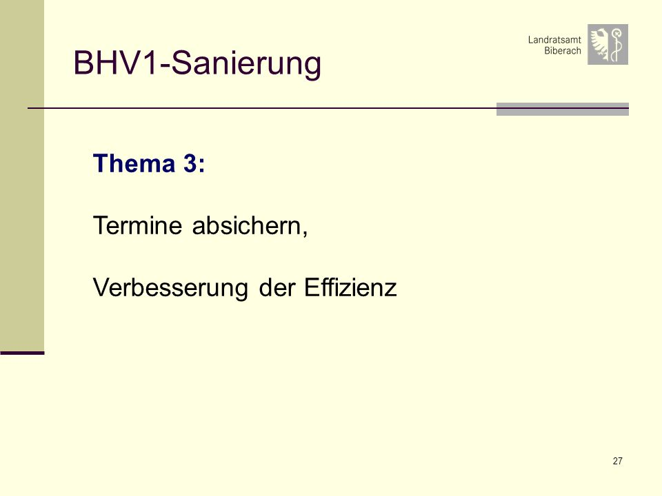 BHV1-Sanierung Thema 3: Termine absichern, Verbesserung der Effizienz