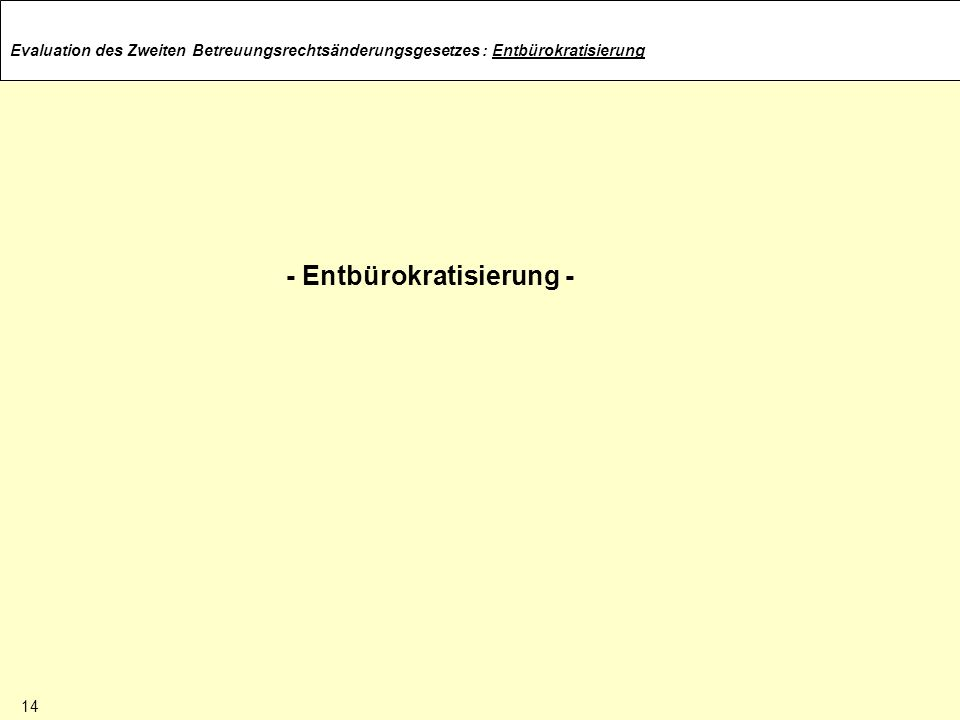 - Entbürokratisierung -