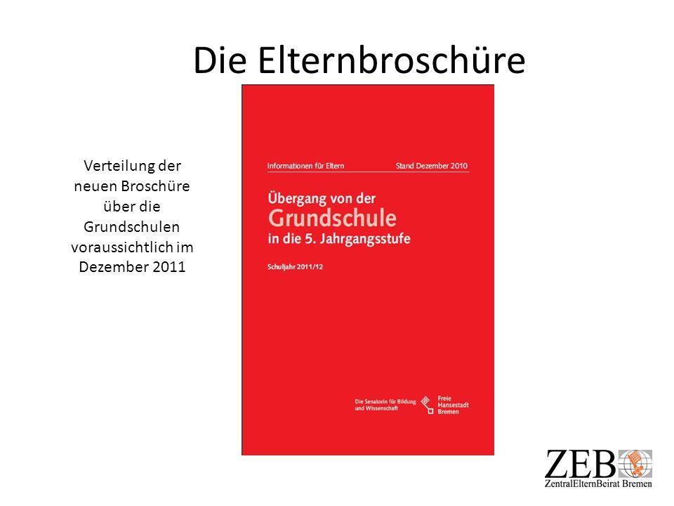 Die Elternbroschüre Verteilung der neuen Broschüre über die Grundschulen voraussichtlich im Dezember 2011.